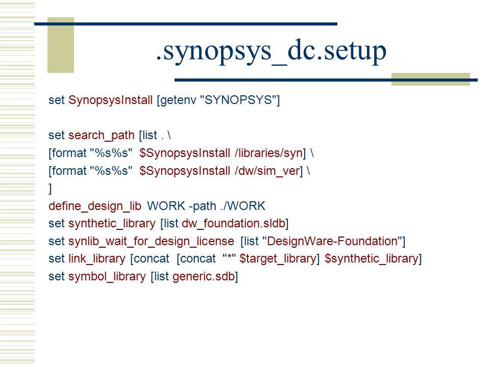 .synopsys_dc.setup set SynopsysInstall [getenv SYNOPSYS ]